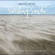 Ian Melrose – Swirling Sands / Dylan Fowler/Ian Melrose/Soïg Sibéril – Celtic Guitar Journeys