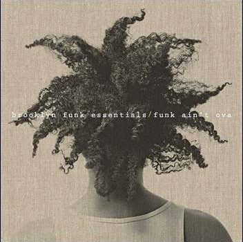 Brooklyn Funk Essentials – Funk Ain't Ova