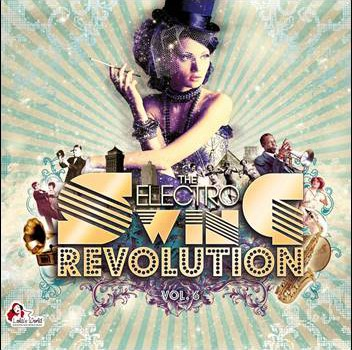 Various – The Electro Swing Revolution Vol. 6