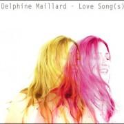 Delphine Maillard – Love Song(s)