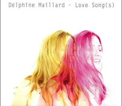 Delphine Maillard – Love Song(s)