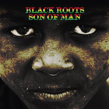 Black Roots – Son Of Man