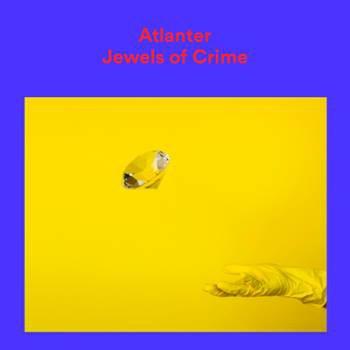 Atlanter – Jewels Of Crime