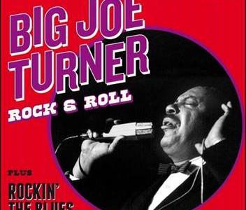 Big Joe Turner – Rock & Roll plus Rockin' The Blues