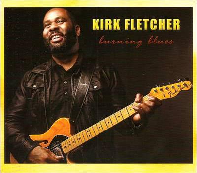 Kirk Fletcher – Burning Blues