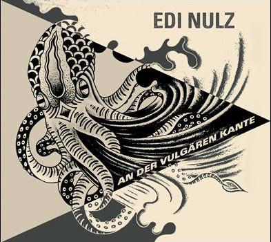 Edi Nulz – An der vulgären Kante
