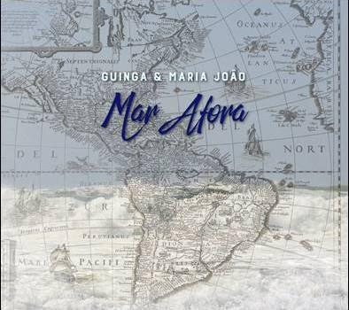 Guinga & Maria João – Mar Afora
