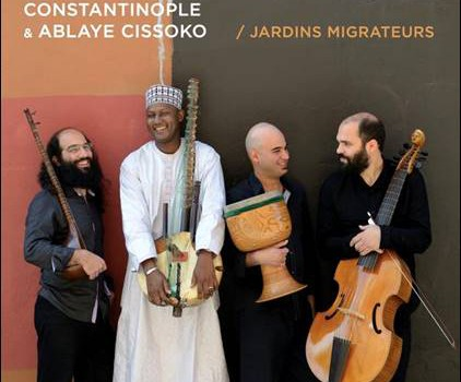 Constantinople & Ablaye Cissoko – Jardins Migrateurs