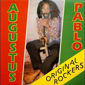 Augustus Pablo – Original Rockers