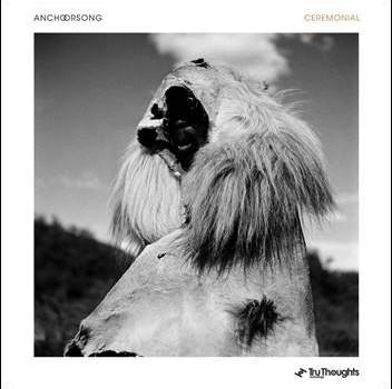 Anchorsong – Ceremonial