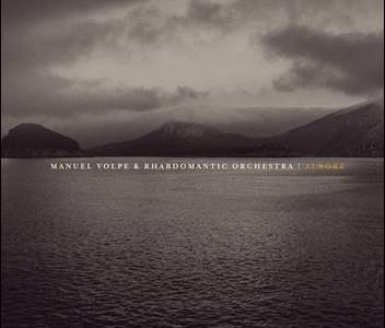 Manuel Volpe & Rhabdomantic Orchestra – Albore