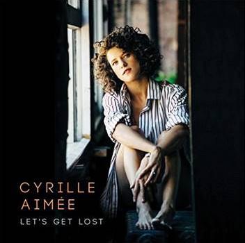 Cyrille Aimée – Let's Get Lost