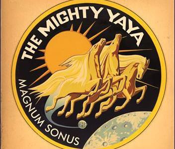 The Mighty Ya Ya – Magnum Sonus