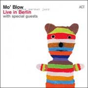 Mo' Blow – Live in Berlin