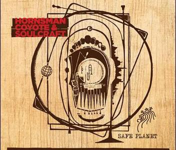 Hornsman Coyote & Soulcraft – Safe Planet