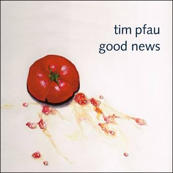 Tim Pfau – Good News