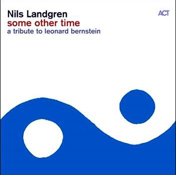 Nils Landgren with Janis Siegel – Some Other Time