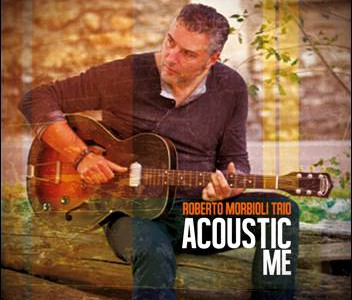 Roberto Morbioli Trio – Acoustic Me