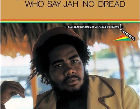 Jacob Miller – Who Say Jah No Dread
