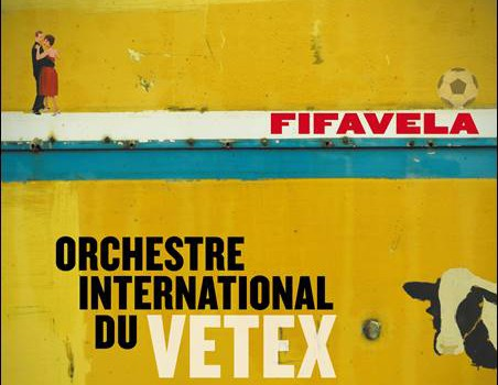 Orchestre International du Vetex – Fifavela