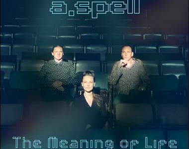 A.Spell – The Meaning Of Life