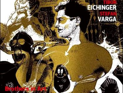 Tibor Eichinger & Stefan Varga – Brothers in Art