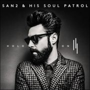 San2 & His Soul Patrol – Hold On