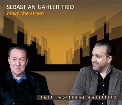 Sebastian Gahler Trio feat. Wolfgang Engstfeld – Down The Street