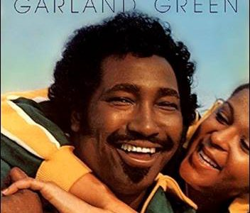 Garland Green – Love Is What We Came Here For