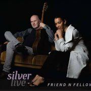Friend N Fellow – Silver Live