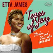 Etta James – Tears Of Joy – Modern and Kent Sides 1955-1961