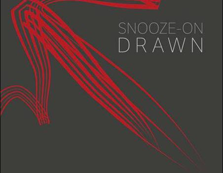 Snooze-On – Drawn