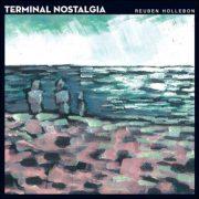 Reuben Hollebon – Terminal Nostalgia
