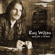 Ray Wilson – Song For A Friend