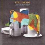 Still Parade – Concrete Vision