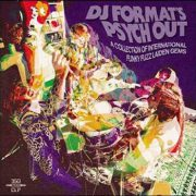 Various – DJ Format's Psych Out – A Collection Of International Funky Fuzz Laiden Gems