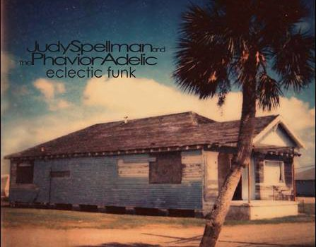 Judy Spellman and The Phavior Adelic – Eclectic Funk