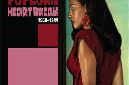 Various – Popcorn Heartbreak 1958-1964