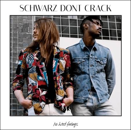 Schwarz Dont Crack – No Hard Feelings