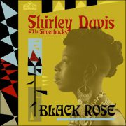 Shirley Davis & The Silverbacks – Black Rose