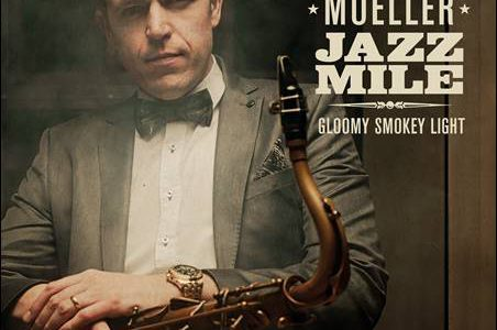 Johannes Mueller JAZZ MILE – Gloomy Smokey Light