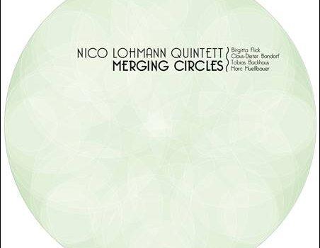 Nico Lohmann Quintett – Merging Circles
