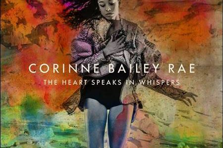 Corinne Bailey Rae – The Heart Speaks In Whispers