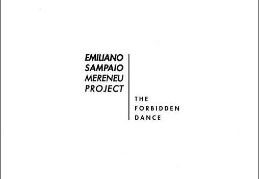 Emiliano Sampaio Mereneu Project – The Forbidden Dance /// Emiliano Sampaio/Luis Andre Gigante/Gustavo Boni – Meretrio Óbvio