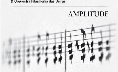 Danças Ocultas & Orquestra Filarmonia das Beiras – Amplitude