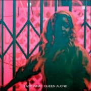 Lady Wray – Queen Alone