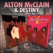 Alton McClain & Destiny – It Must Be Love/More Of You