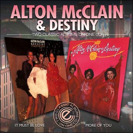 Alton McClain & Destiny – It Must Be Love/More Of You