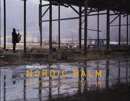 Karl Seglem – Nordic Balm