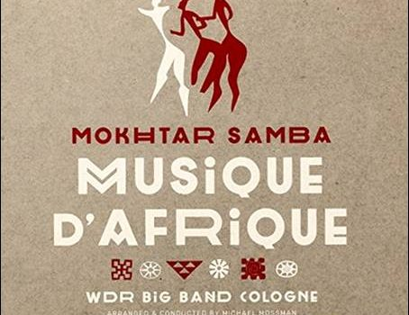 Mokhtar Samba & WDR Big Band Cologne – Musique D'Afrique